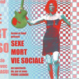 SEXE, MORT, VIE SOCIALE (spectacle invité)
